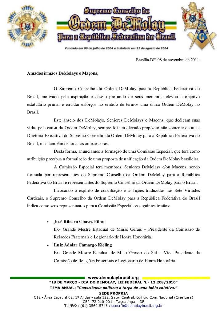 Brasília-DF, 08 de novembro de 2011.Amados irmãos DeMolays e Maçons,                O Supremo Conselho da Ordem DeMolay pa...