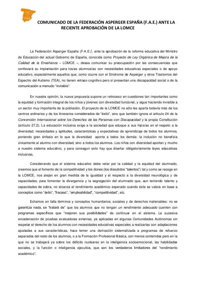 COMUNICADO DE LA FEDERACIÓN ASPERGER ESPAÑA (F.A.E.) ANTE LA RECIENTE APROBACIÓN DE LA LOMCE La Federación Asperger España...