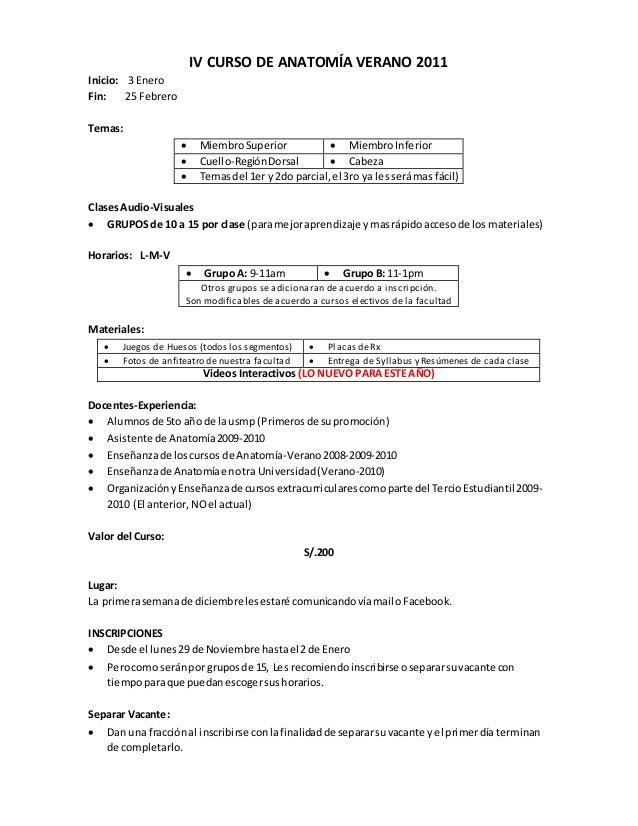 IV CURSO DE ANATOMÍA VERANO 2011 Inicio: 3 Enero Fin: 25 Febrero Temas:  MiembroSuperior  MiembroInferior  Cuello-Regió...