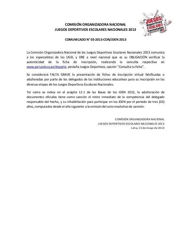 COMISIÓN ORGANIZADORA NACIONALJUEGOS DEPORTIVOS ESCOLARES NACIONALES 2013COMUNICADO N° 03-2013-CON/JDEN 2013La Comisión Or...