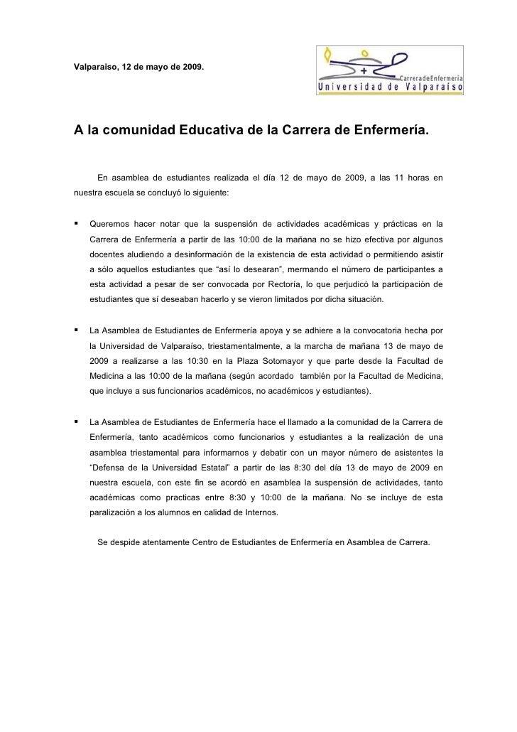 Valparaiso, 12 de mayo de 2009.     A la comunidad Educativa de la Carrera de Enfermería.         En asamblea de estudiant...