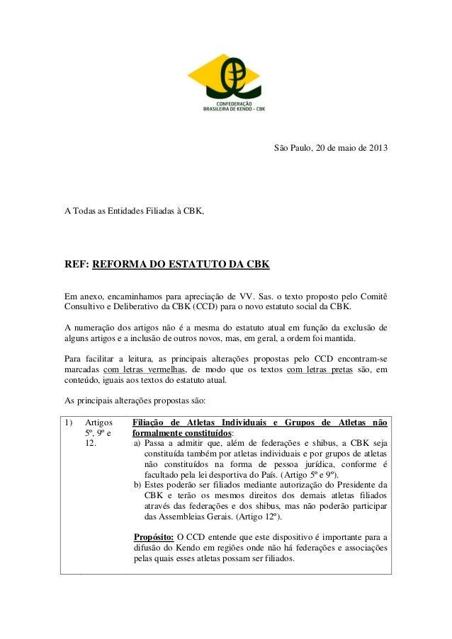 São Paulo, 20 de maio de 2013  A Todas as Entidades Filiadas à CBK,  REF: REFORMA DO ESTATUTO DA CBK  Em anexo, encaminham...