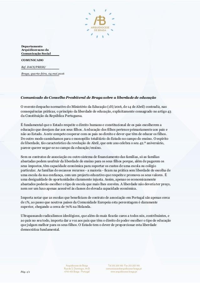 Comunicado do Conselho Presbiteral de Braga sobre a liberdade de educação O recente despacho normativo do Ministério da Ed...