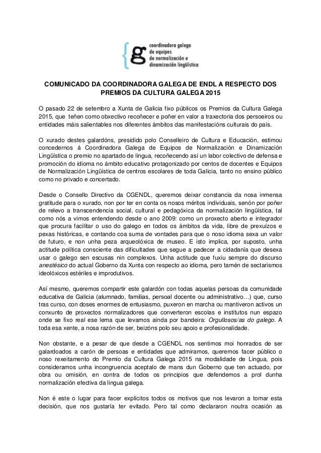 COMUNICADO DA COORDINADORA GALEGA DE ENDL A RESPECTO DOS PREMIOS DA CULTURA GALEGA 2015 O pasado 22 de setembro a Xunta de...
