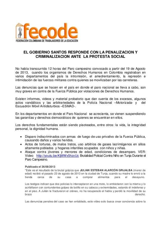 EL GOBIERNO SANTOS RESPONDE CON LA PENALIZACION Y CRIMINALIZACION ANTE LA PROTESTA SOCIAL No había transcurrido 12 horas d...