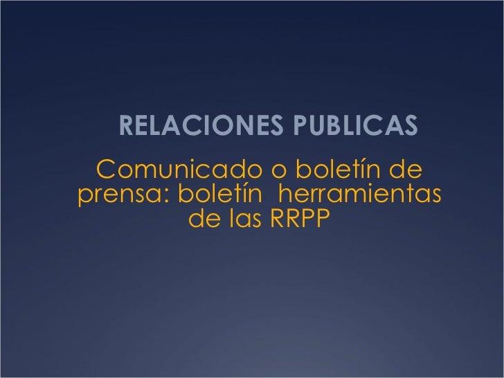 RELACIONES PUBLICAS Comunicado o boletín de prensa: boletín  herramientas de las RRPP