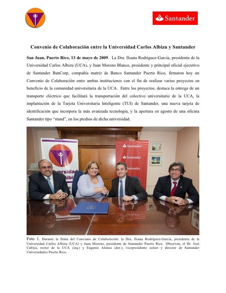 Convenio de Colaboración entre la Universidad Carlos Albizu y Santander  San Juan, Puerto Rico, 13 de mayo de 2009. La Dra...