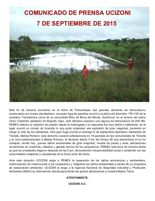 COMUNICADO DE PRENSA UCIZONI 7 DE SEPTIEMBRE DE 2015 Este fin de semana ocurrieron en el Istmo de Tehuantepec dos grandes ...