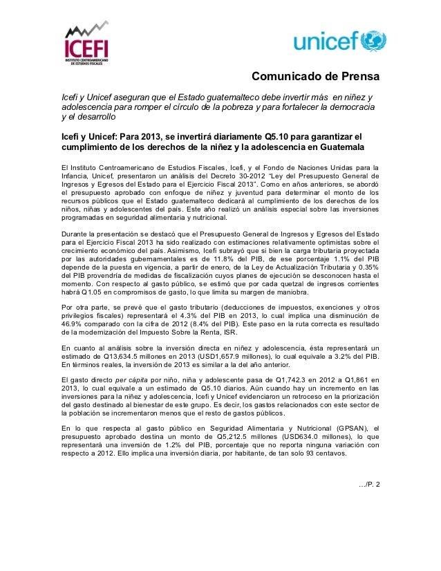 Comunicado de PrensaIcefi y Unicef aseguran que el Estado guatemalteco debe invertir más en niñez yadolescencia para rompe...