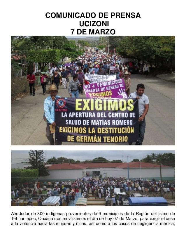COMUNICADO DE PRENSA UCIZONI 7 DE MARZO  Alrededor de 800 indígenas provenientes de 9 municipios de la Región del Istmo de...
