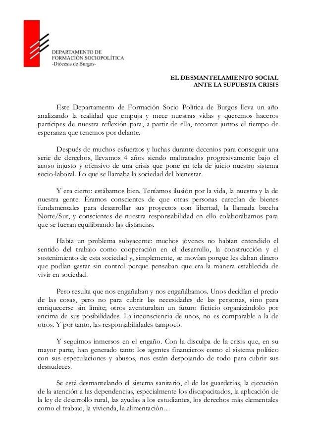 EL DESMANTELAMIENTO SOCIAL ANTE LA SUPUESTA CRISIS  Este Departamento de Formación Socio Política de Burgos lleva un año a...