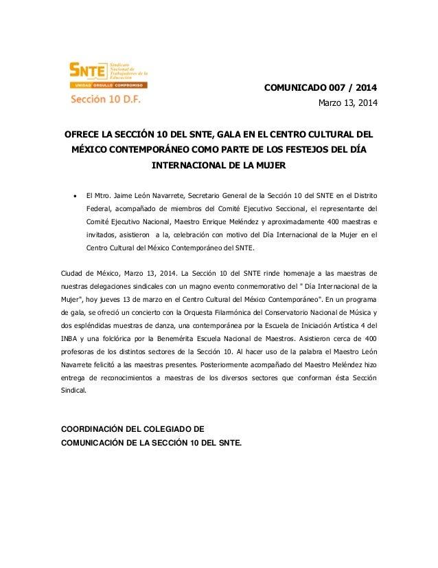 COMUNICADO 007 / 2014 Marzo 13, 2014 OFRECE LA SECCIÓN 10 DEL SNTE, GALA EN EL CENTRO CULTURAL DEL MÉXICO CONTEMPORÁNEO CO...