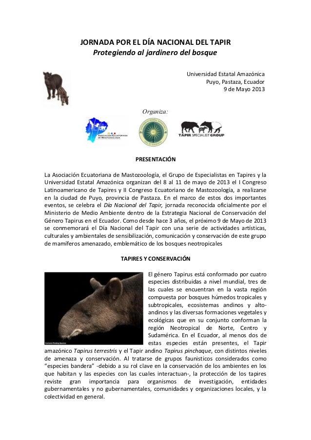 JORNADA POR EL DÍA NACIONAL DEL TAPIRProtegiendo al jardinero del bosqueOrganiza:PRESENTACIÓNLa Asociación Ecuatoriana de ...