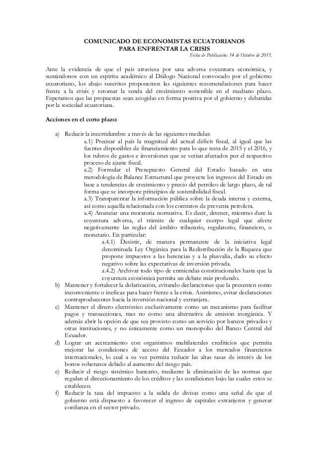 COMUNICADO DE ECONOMISTAS ECUATORIANOS PARA ENFRENTAR LA CRISIS Fecha de Publicación: 14 de Octubre de 2015. Ante la evide...