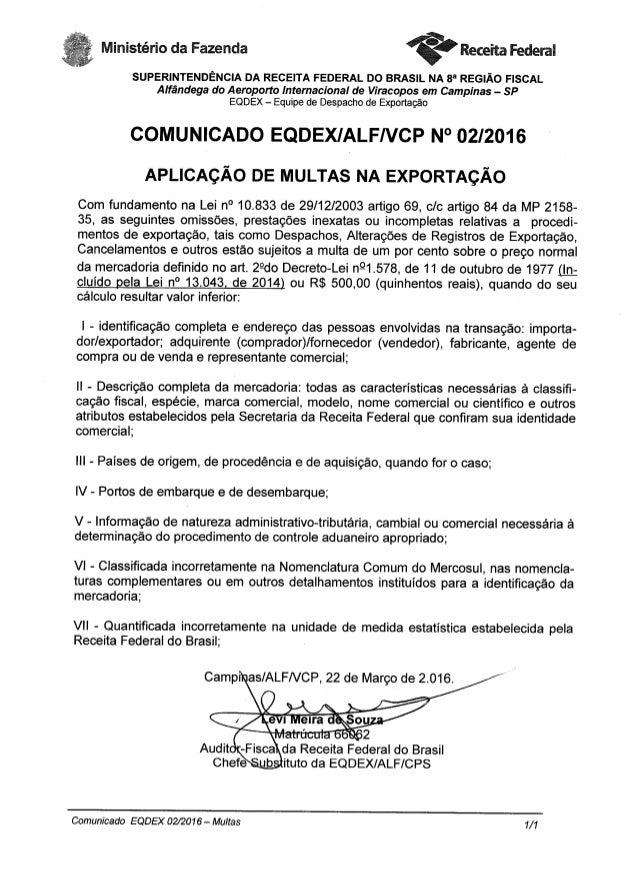 I Ministério da Fazenda @ Receita Federal  SUPERINTENDENCIA DA RECEITA FEDERAL DO BRASIL NA 8' REGIAO FISCAL  Alfandega do...