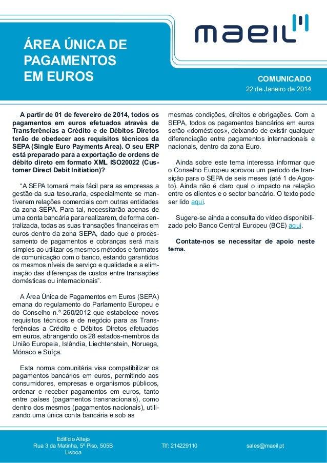 ÁREA ÚNICA DE PAGAMENTOS EM EUROS A partir de 01 de fevereiro de 2014, todos os pagamentos em euros efetuados através de T...