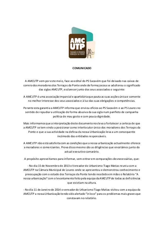 COMUNICADO A AMCUTP vem por este meio, face ao edital do PS Sacavém que foi deixado nas caixas de correiodosmoradoresdosTe...