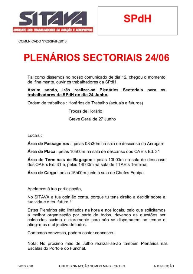 COMUNICADO Nº02/SPdH/2013PLENÁRIOS SECTORIAIS 24/06Tal como dissemos no nosso comunicado de dia 12, chegou o momentode, fi...