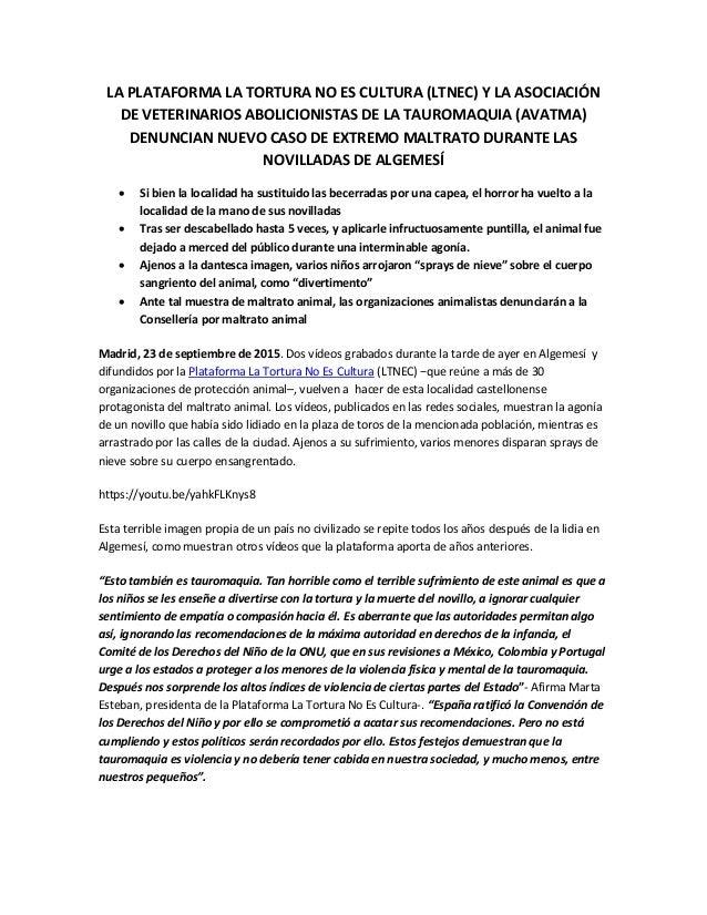 LA PLATAFORMA LA TORTURA NO ES CULTURA (LTNEC) Y LA ASOCIACIÓN DE VETERINARIOS ABOLICIONISTAS DE LA TAUROMAQUIA (AVATMA) D...