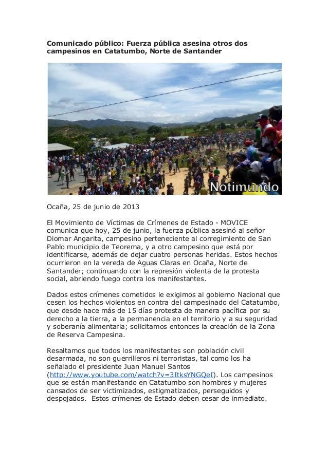 Comunicado público: Fuerza pública asesina otros doscampesinos en Catatumbo, Norte de SantanderOcaña, 25 de junio de 2013E...
