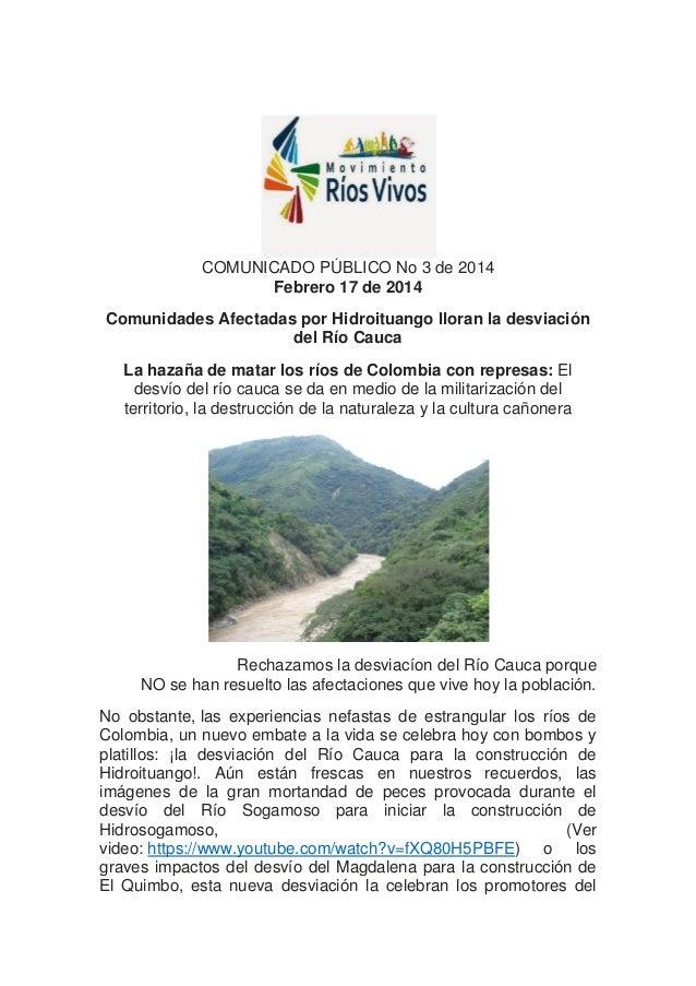 COMUNICADO PÚBLICO No 3 de 2014 Febrero 17 de 2014 Comunidades Afectadas por Hidroituango lloran la desviación del Río Cau...