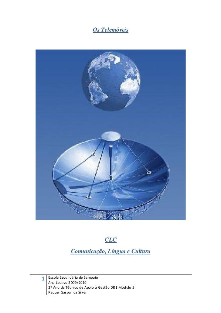 Os Telemóveis                                   CLC                Comunicação, Língua e Cultura1   Escola Secundária de S...