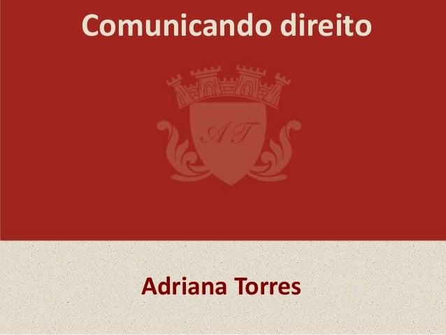 Comunicando direito Adriana Torres