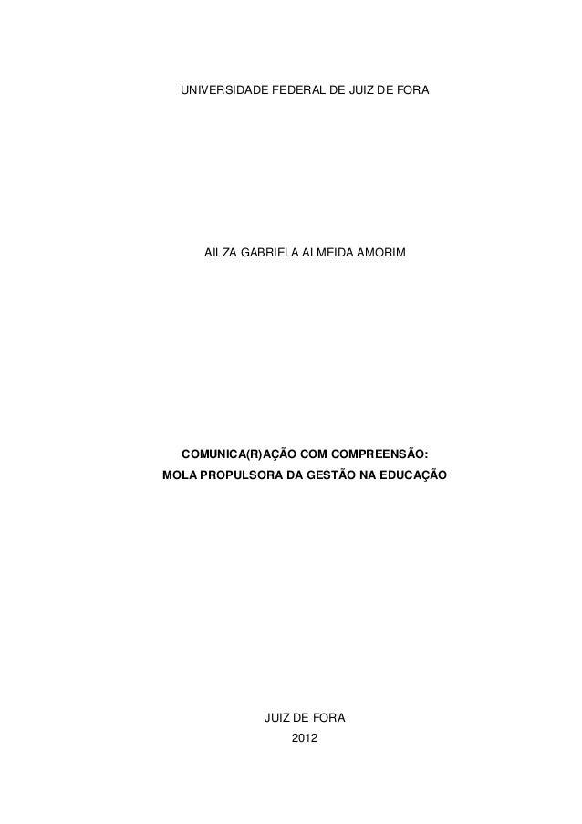 25  UNIVERSIDADE FEDERAL DE JUIZ DE FORA  AILZA GABRIELA ALMEIDA AMORIM  COMUNICA(R)AÇÃO COM COMPREENSÃO: MOLA PROPULSORA ...