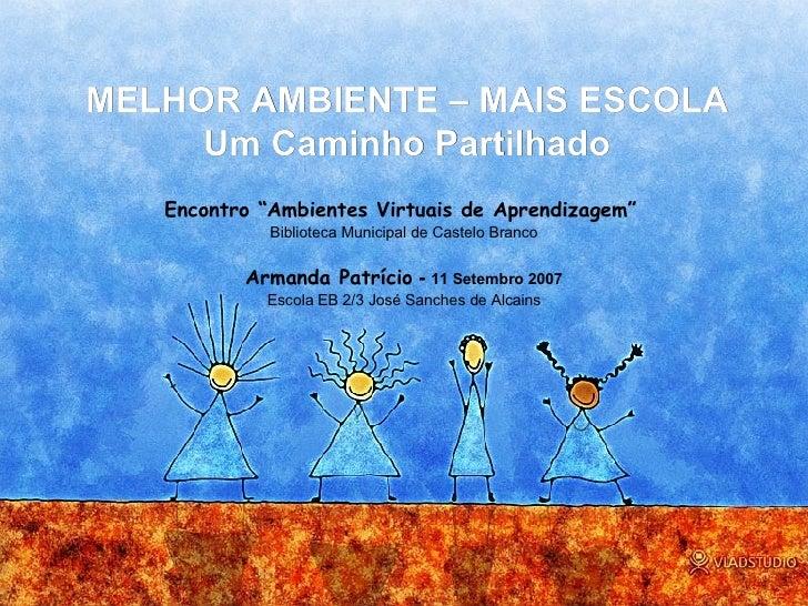 """MELHOR AMBIENTE – MAIS ESCOLA Um Caminho Partilhado Encontro """"Ambientes Virtuais de Aprendizagem""""   Biblioteca Municipal d..."""