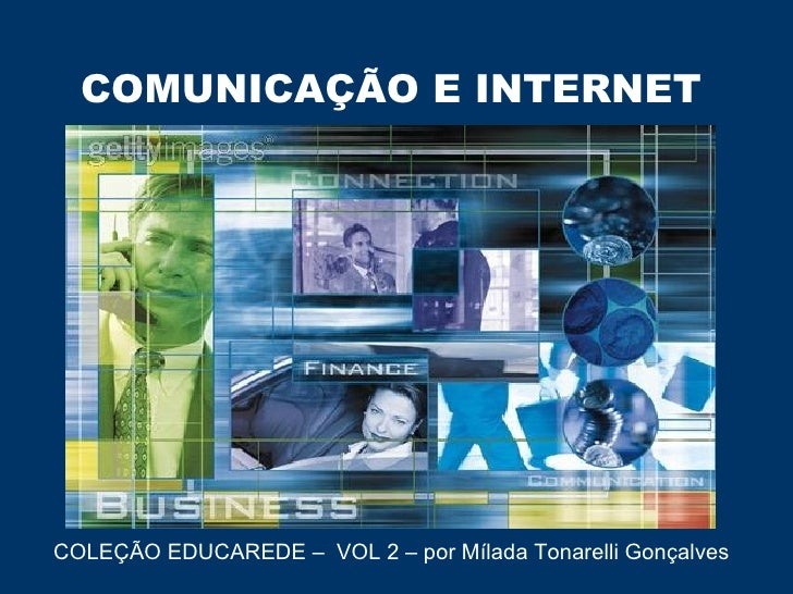 COMUNICAÇÃO E INTERNET COLEÇÃO EDUCAREDE –  VOL 2 – por Mílada Tonarelli Gonçalves