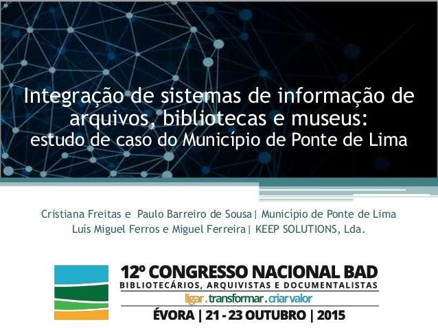 Cristiana Freitas e Paulo Barreiro de Sousa  Município de Ponte de Lima Luís Miguel Ferros e Miguel Ferreira  KEEP SOLUTIO...