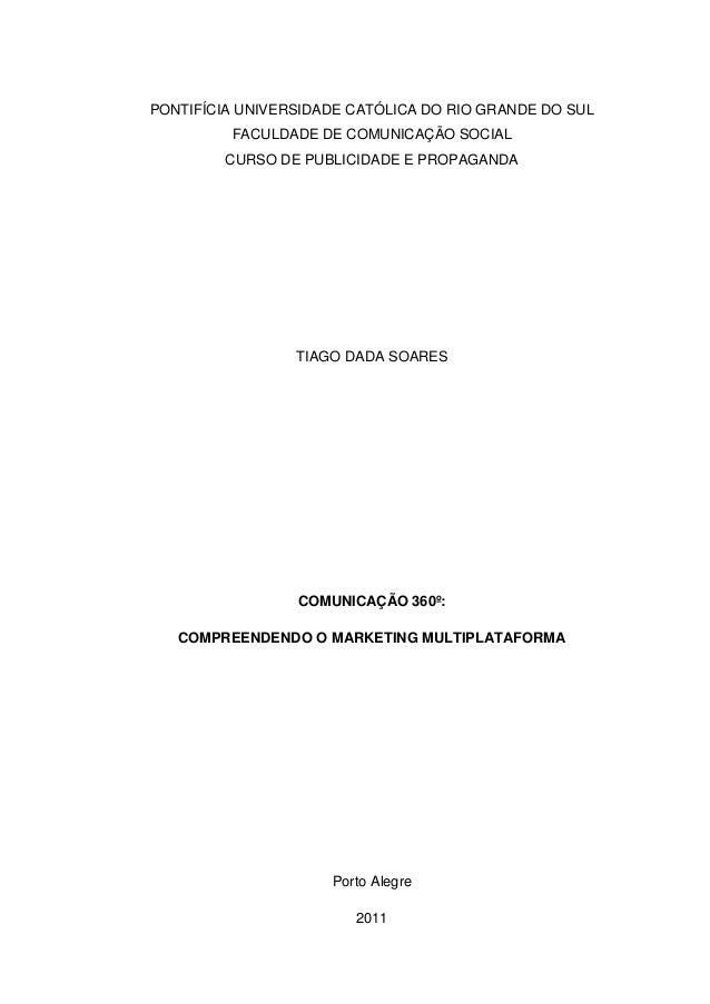 1PONTIFÍCIA UNIVERSIDADE CATÓLICA DO RIO GRANDE DO SULFACULDADE DE COMUNICAÇÃO SOCIALCURSO DE PUBLICIDADE E PROPAGANDATIAG...