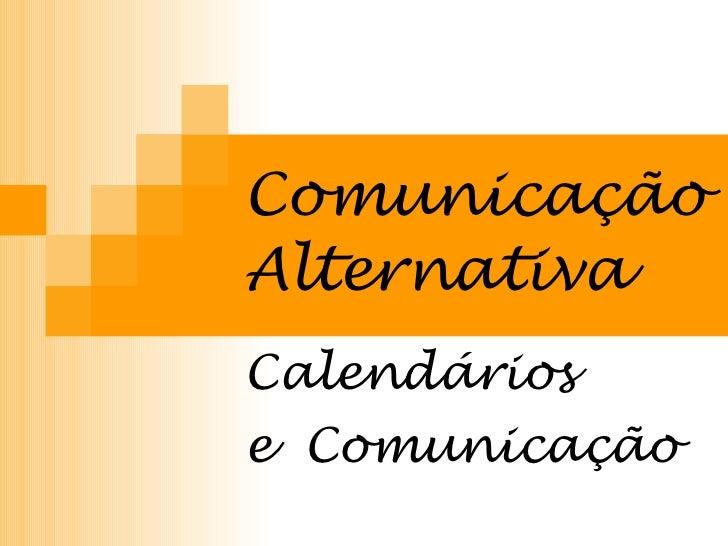 Comunicação Alternativa   Calendários  e  Comunicação