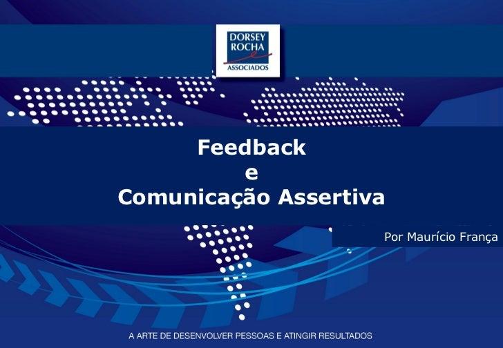 Feedback         eComunicação Assertiva                    Por Maurício França                                 www.dorseyr...