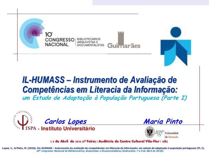 IL-HUMASS – Instrumento de Avaliação de                Competências em Literacia da Informação:                um Estudo d...
