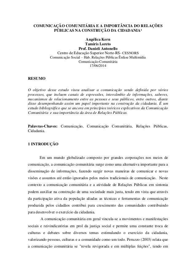 COMUNICAÇÃO COMUNITÁRIA E A IMPORTÂNCIA DO RELAÇÕES PÚBLICAS NA CONSTRUÇÃO DA CIDADANIA¹ Angélica Kern Tamiris Loreto Prof...