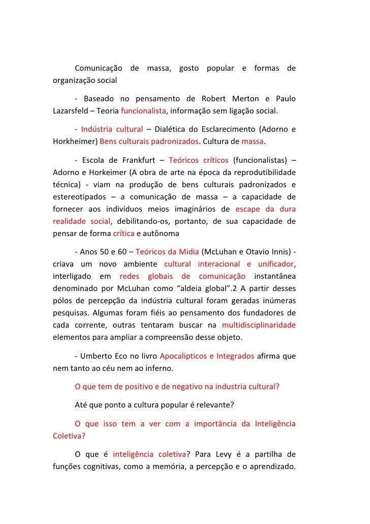 Comunicação de massa, gosto popular e formas de organização social<br />- Baseado no pensamento de Robert Merton e Paulo L...