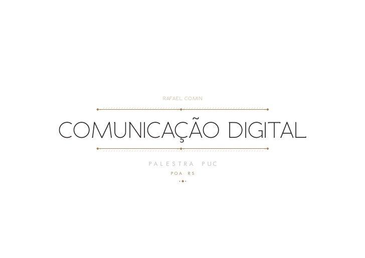 RAFAEL COMINCOMUNICAÇÃO DIGITAL      PALESTRA       PUC          POA   RS