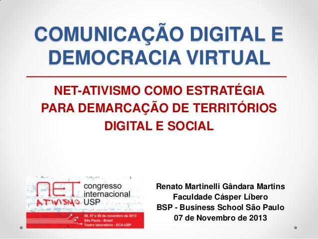 COMUNICAÇÃO DIGITAL E DEMOCRACIA VIRTUAL NET-ATIVISMO COMO ESTRATÉGIA PARA DEMARCAÇÃO DE TERRITÓRIOS DIGITAL E SOCIAL  Ren...