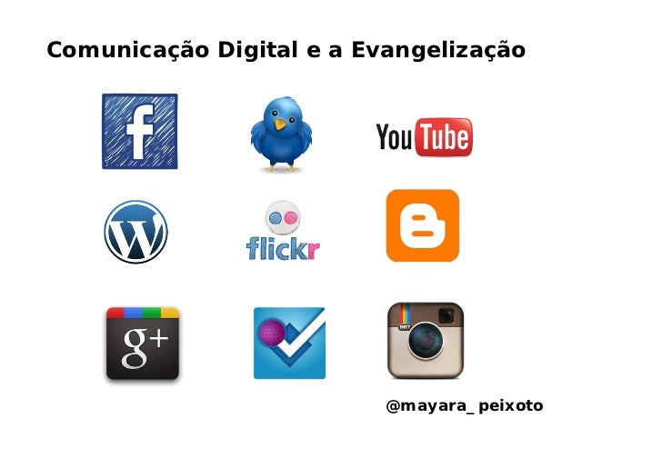 Comunicação Digital e a Evangelização                          @mayara_peixoto