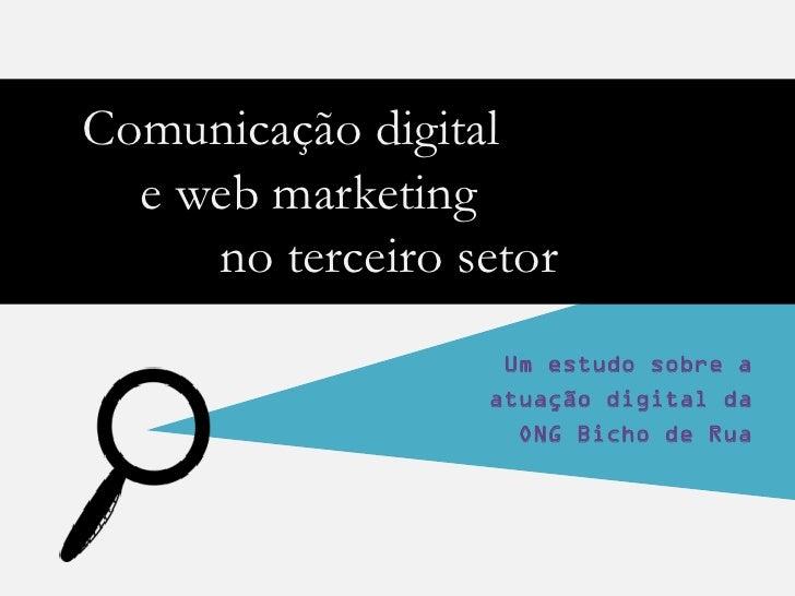Comunicação digital  e web marketing     no terceiro setor                   Um estudo sobre a                  atuação di...
