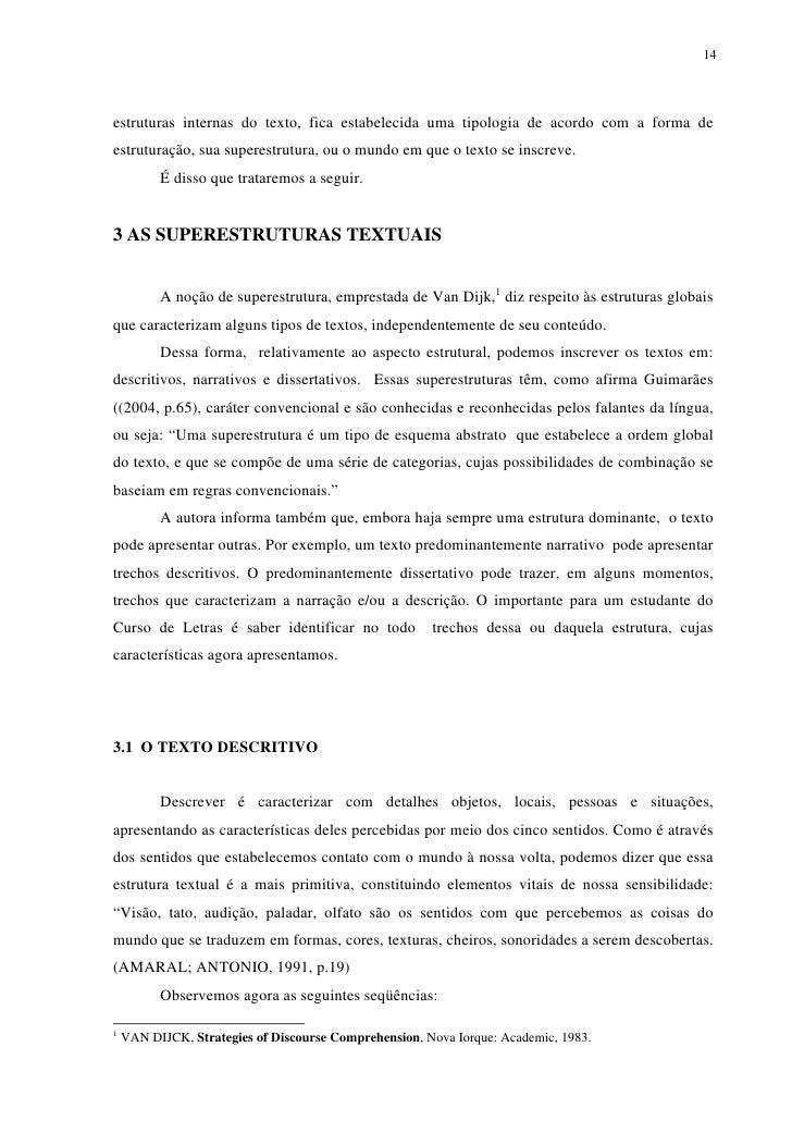 14estruturas internas do texto, fica estabelecida uma tipologia de acordo com a forma deestruturação, sua superestrutura, ...