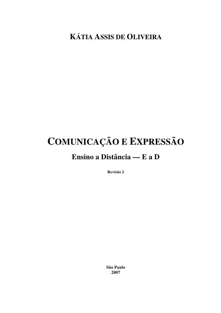 KÁTIA ASSIS DE OLIVEIRACOMUNICAÇÃO E EXPRESSÃO    Ensino a Distância — E a D              Revisão 2              São Paulo...