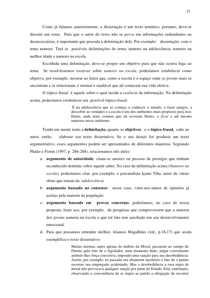 23       Como já falamos anteriormente, a dissertação é um texto temático, portanto, deve-sediscutir um tema. Para que o a...