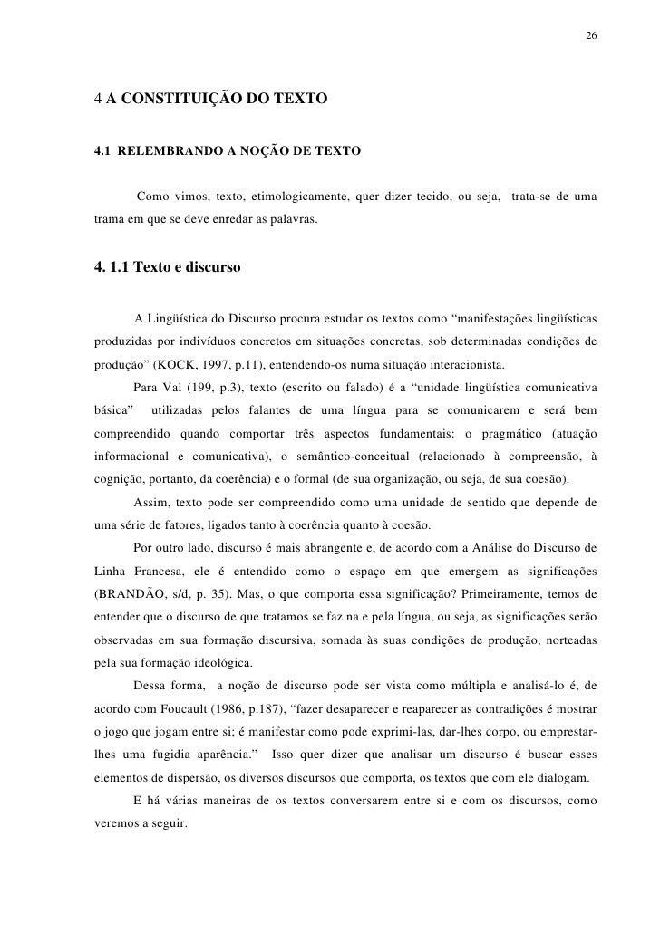 264 A CONSTITUIÇÃO DO TEXTO4.1 RELEMBRANDO A NOÇÃO DE TEXTO          Como vimos, texto, etimologicamente, quer dizer tecid...