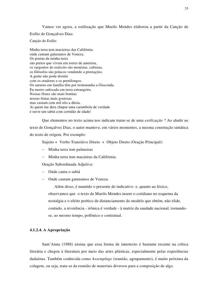 33       Vamos ver agora, a estilização que Murilo Mendes elaborou a partir da Canção deExílio de Gonçalves Dias:Canção do...