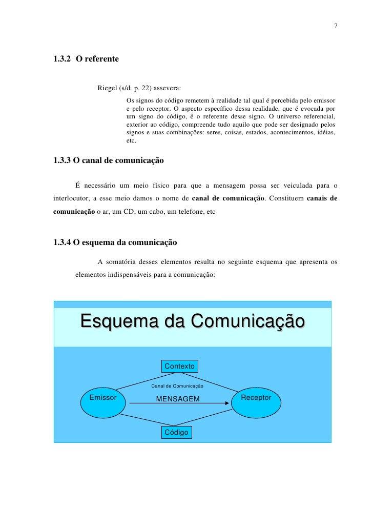 71.3.2 O referente             Riegel (s/d. p. 22) assevera:                       Os signos do código remetem à realidade...