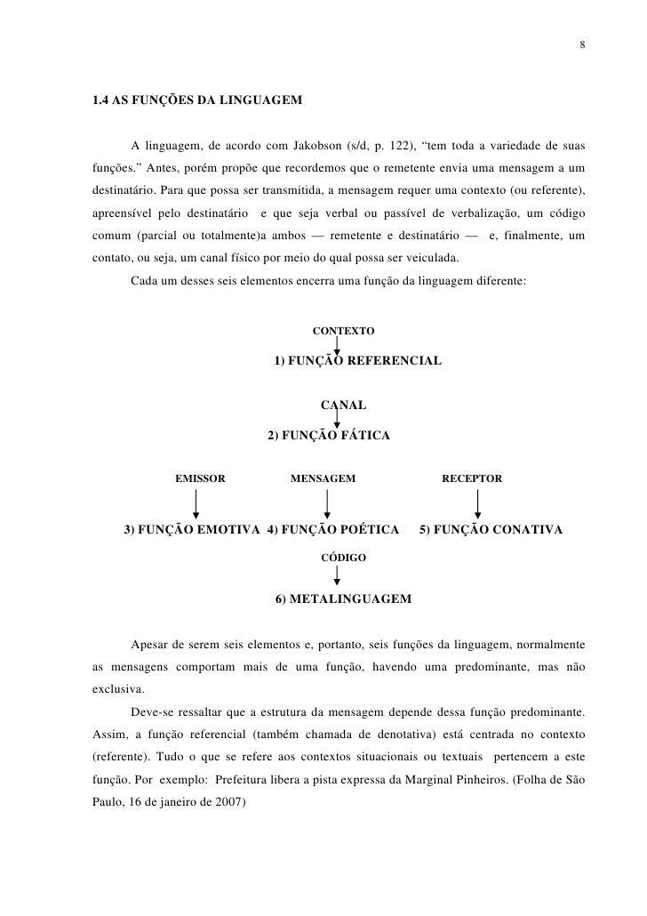 """81.4 AS FUNÇÕES DA LINGUAGEM       A linguagem, de acordo com Jakobson (s/d, p. 122), """"tem toda a variedade de suasfunções..."""