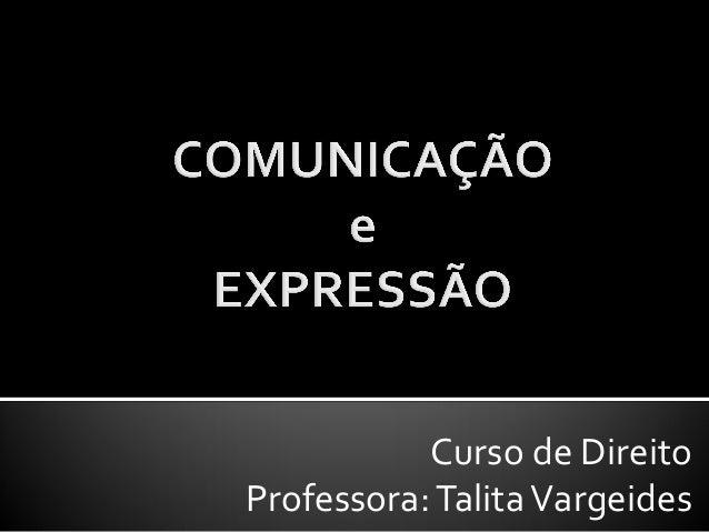 Curso de Direito Professora:TalitaVargeides