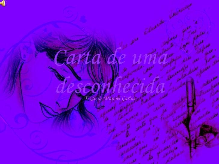 Carta de umadesconhecida   Texto de Manoel Carlos